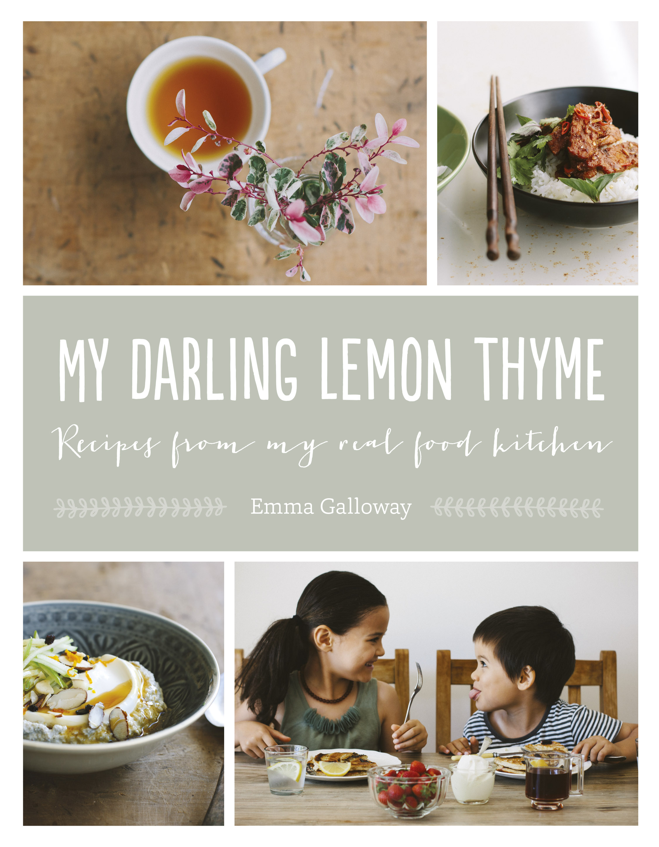 My Darling Lemon Thyme Recipes From My Real Food Kitchen